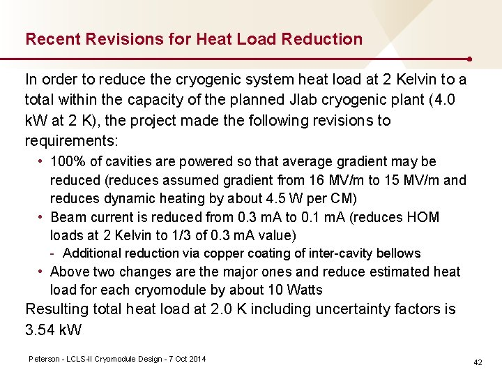 Recent Revisions for Heat Load Reduction In order to reduce the cryogenic system heat