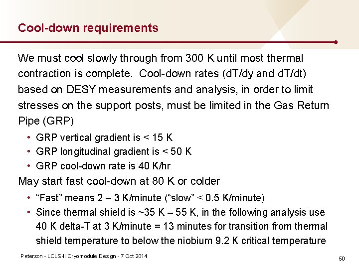 Cool-down requirements We must cool slowly through from 300 K until most thermal contraction
