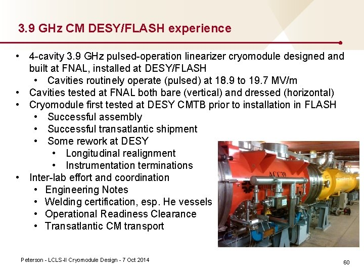 3. 9 GHz CM DESY/FLASH experience • 4 cavity 3. 9 GHz pulsed operation