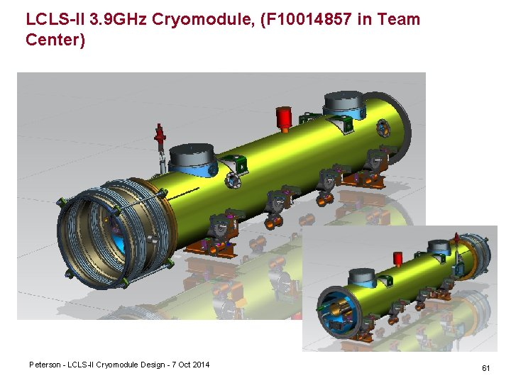 LCLS-II 3. 9 GHz Cryomodule, (F 10014857 in Team Center) Peterson LCLS II Cryomodule