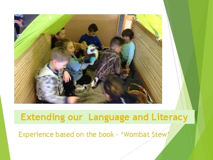 Extending our Language and Literacy Experience based on the book – 'Wombat Stew'