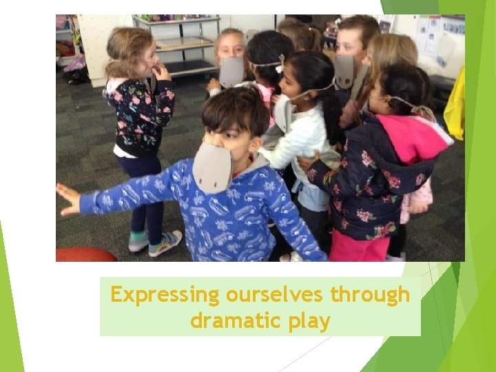Expressing ourselves through dramatic play