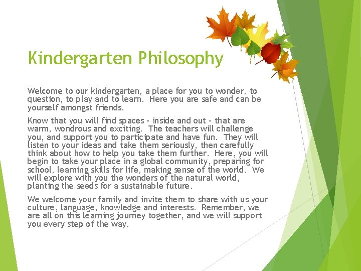 Kindergarten Philosophy Welcome to our kindergarten, a place for you to wonder, to question,
