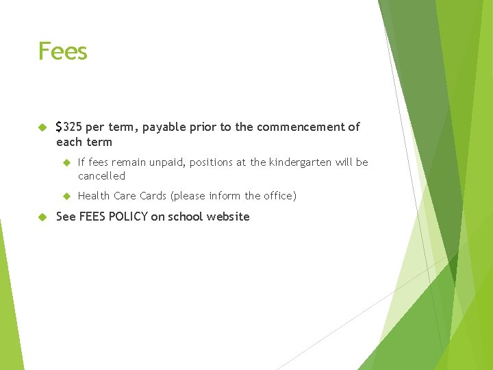 Fees $325 per term, payable prior to the commencement of each term If fees