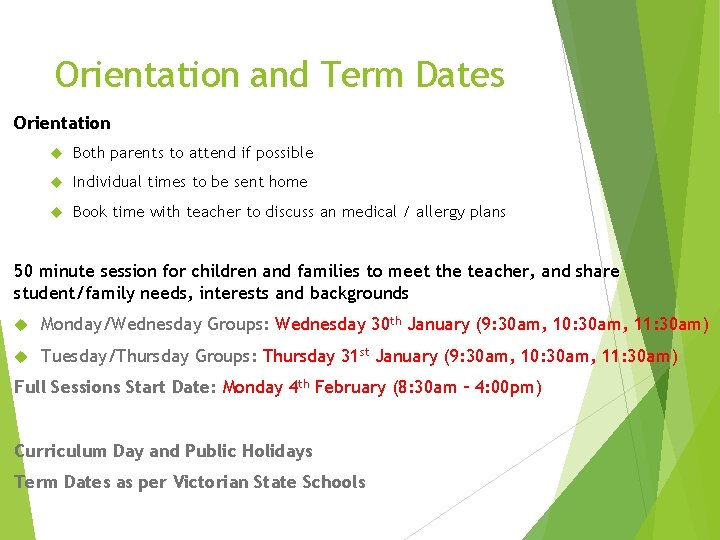 Orientation and Term Dates Orientation Both parents to attend if possible Individual times to