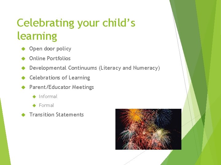 Celebrating your child's learning Open door policy Online Portfolios Developmental Continuums (Literacy and Numeracy)