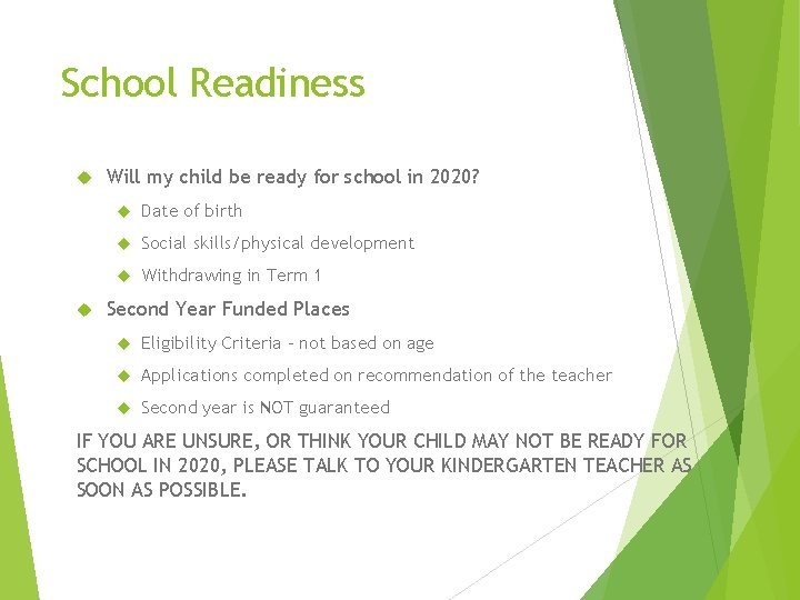 School Readiness Will my child be ready for school in 2020? Date of birth