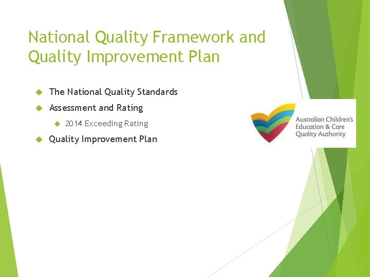 National Quality Framework and Quality Improvement Plan The National Quality Standards Assessment and Rating