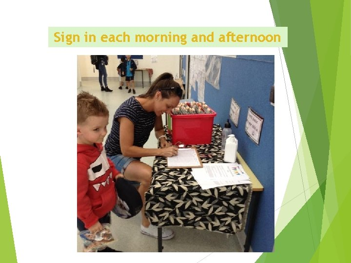 Sign in each morning and afternoon