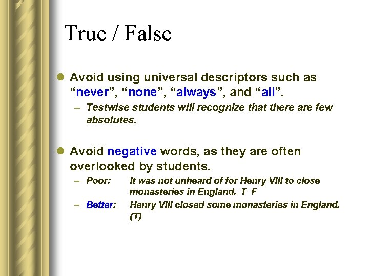 """True / False l Avoid using universal descriptors such as """"never"""", """"none"""", """"always"""", and"""