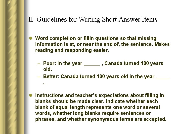 II. Guidelines for Writing Short Answer Items l Word completion or fillin questions so