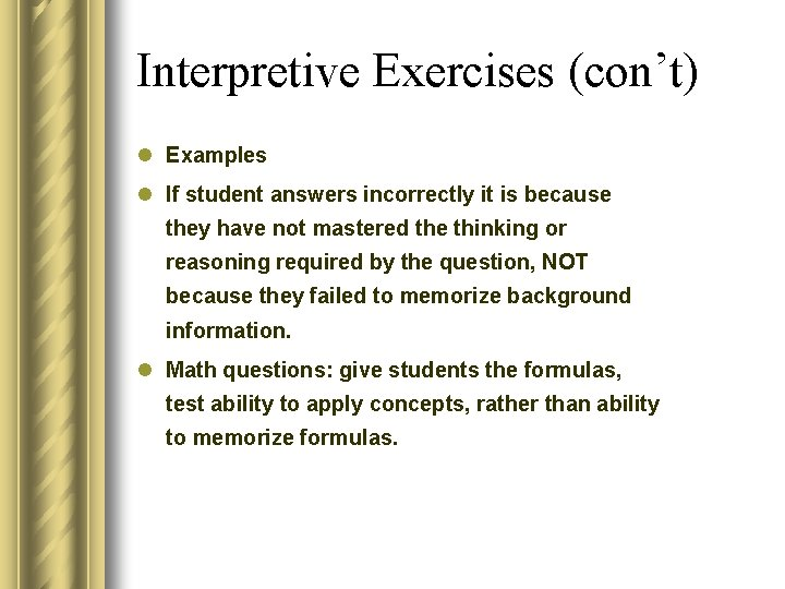 Interpretive Exercises (con't) l Examples l If student answers incorrectly it is because they