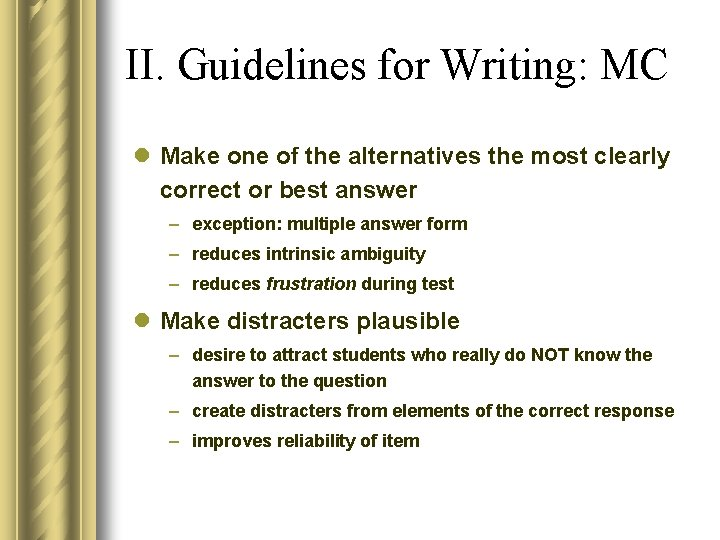 II. Guidelines for Writing: MC l Make one of the alternatives the most clearly