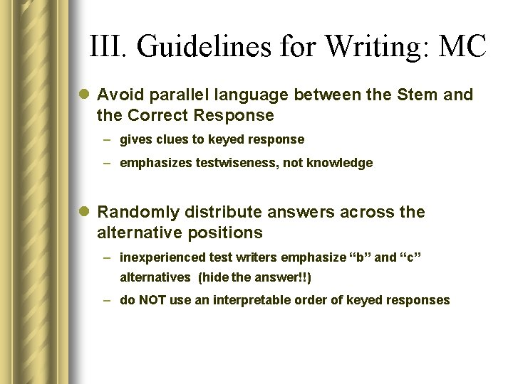 III. Guidelines for Writing: MC l Avoid parallel language between the Stem and the