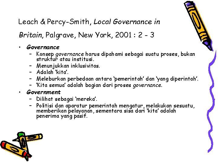 Leach & Percy-Smith, Local Governance in Britain, Palgrave, New York, 2001 : 2 -