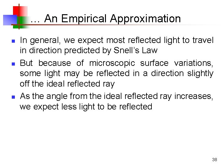 … An Empirical Approximation n In general, we expect most reflected light to travel