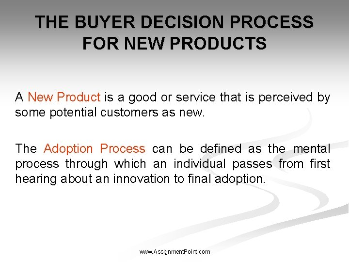 THE BUYER DECISION PROCESS FOR NEW PRODUCTS A New Product is a good or