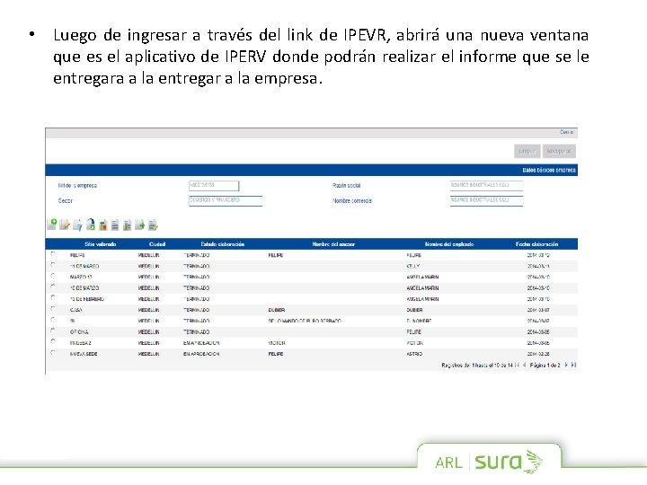 • Luego de ingresar a través del link de IPEVR, abrirá una nueva