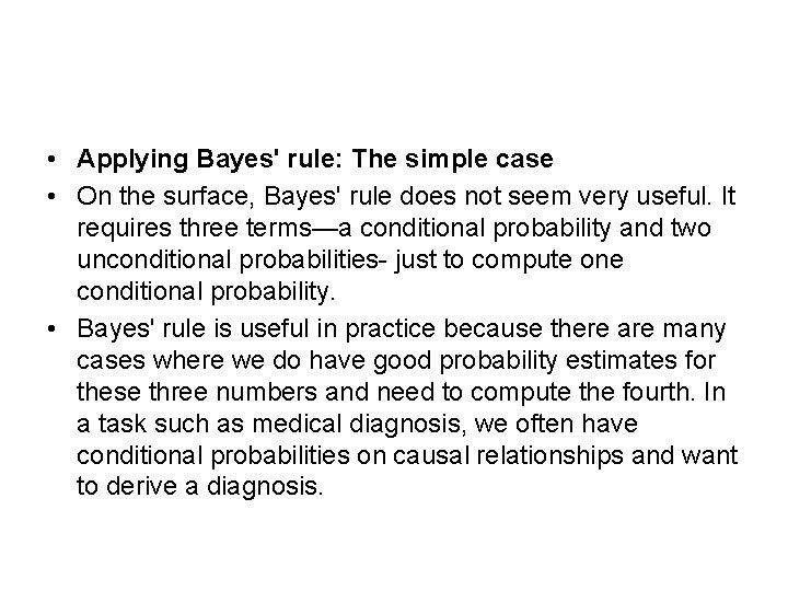 • Applying Bayes' rule: The simple case • On the surface, Bayes' rule