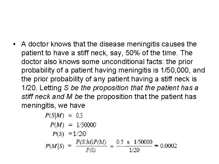 • A doctor knows that the disease meningitis causes the patient to have