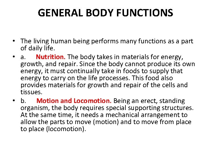 GENERAL BODY FUNCTIONS • The living human being performs many functions as a part