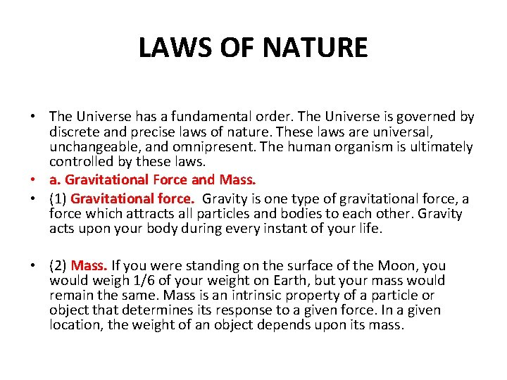 LAWS OF NATURE • The Universe has a fundamental order. The Universe is governed