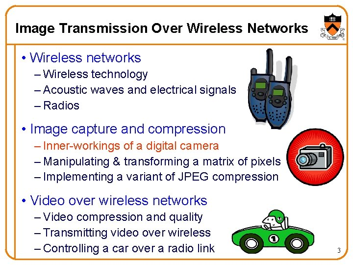 Image Transmission Over Wireless Networks • Wireless networks – Wireless technology – Acoustic waves