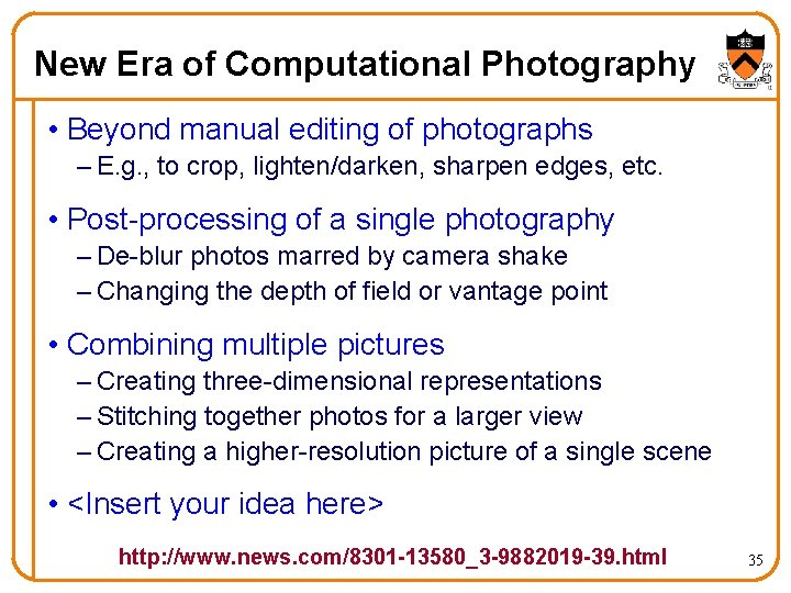 New Era of Computational Photography • Beyond manual editing of photographs – E. g.