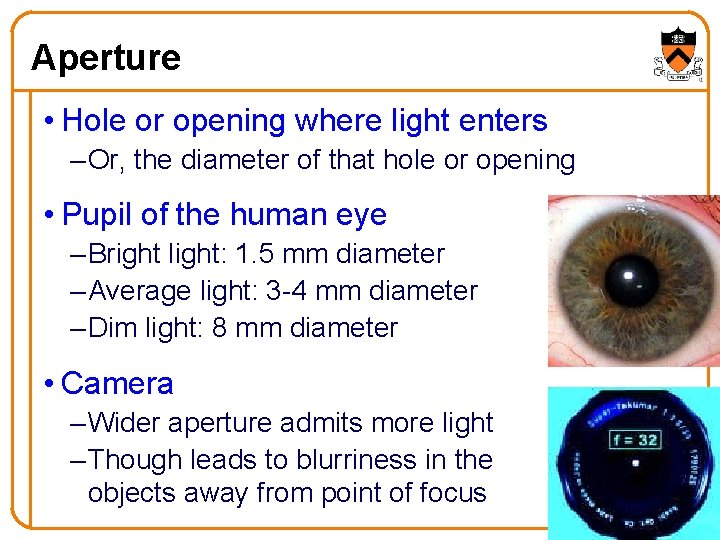 Aperture • Hole or opening where light enters – Or, the diameter of that