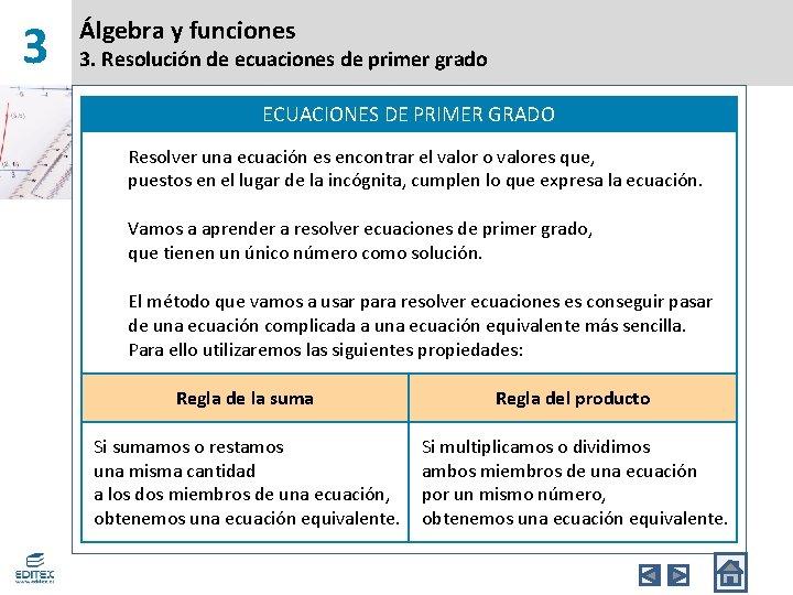 3 Álgebra y funciones 3. Resolución de ecuaciones de primer grado ECUACIONES DE PRIMER
