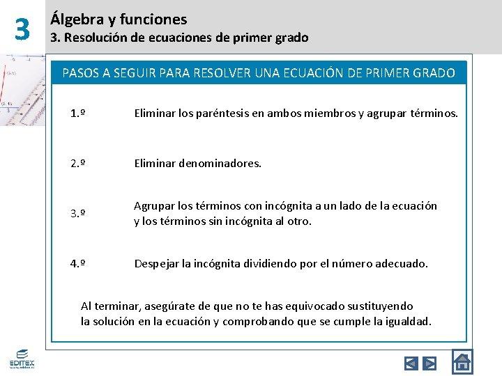3 Álgebra y funciones 3. Resolución de ecuaciones de primer grado PASOS A SEGUIR