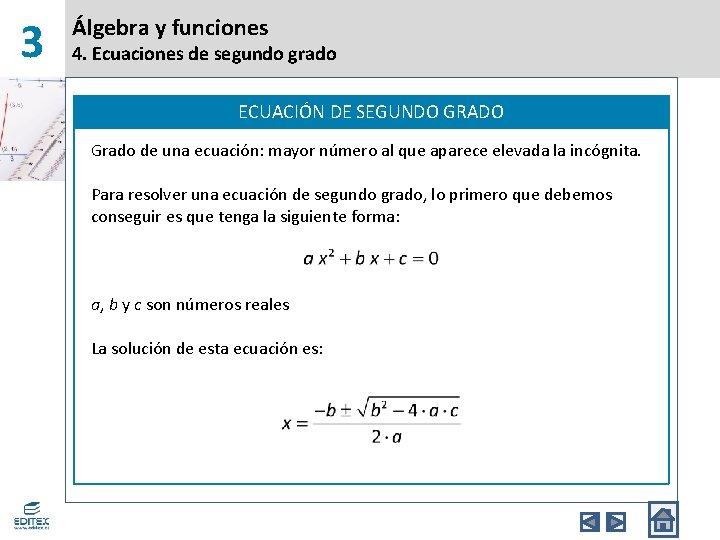 3 Álgebra y funciones 4. Ecuaciones de segundo grado ECUACIÓN DE SEGUNDO GRADO Grado