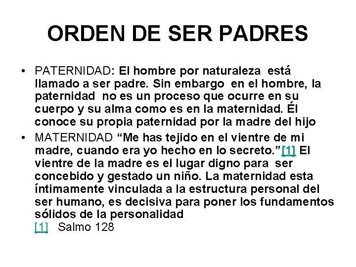 ORDEN DE SER PADRES • PATERNIDAD: El hombre por naturaleza está llamado a ser