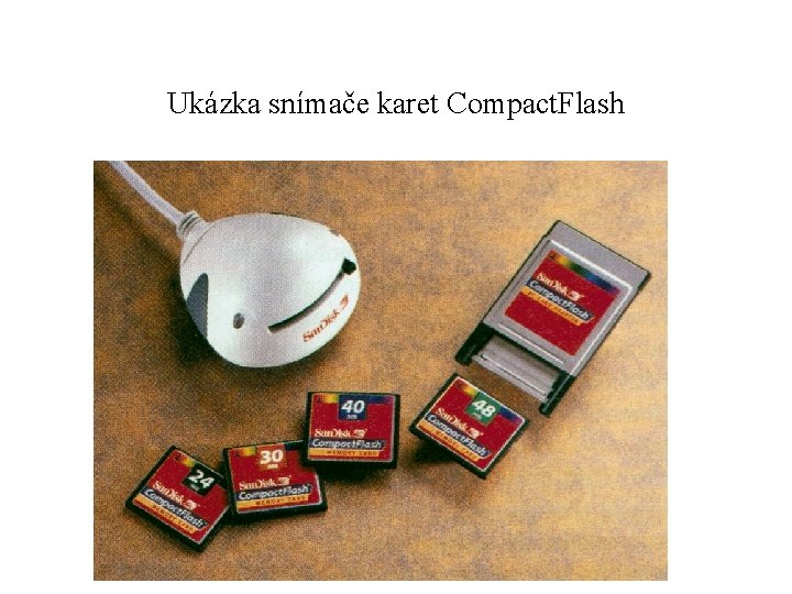 Ukázka snímače karet Compact. Flash