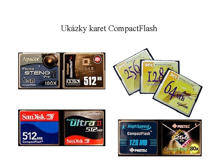 Ukázky karet Compact. Flash