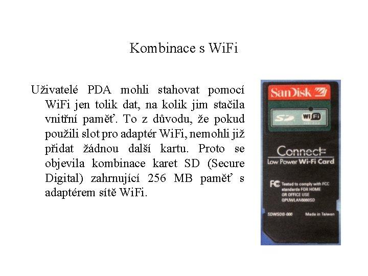 Kombinace s Wi. Fi Uživatelé PDA mohli stahovat pomocí Wi. Fi jen tolik dat,