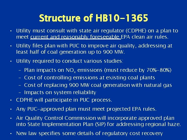 Structure of HB 10 -1365 • Utility must consult with state air regulator (CDPHE)