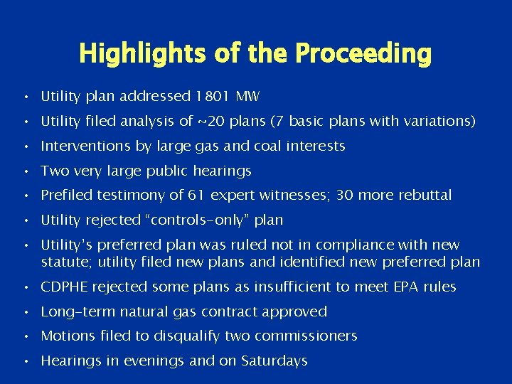 Highlights of the Proceeding • Utility plan addressed 1801 MW • Utility filed analysis