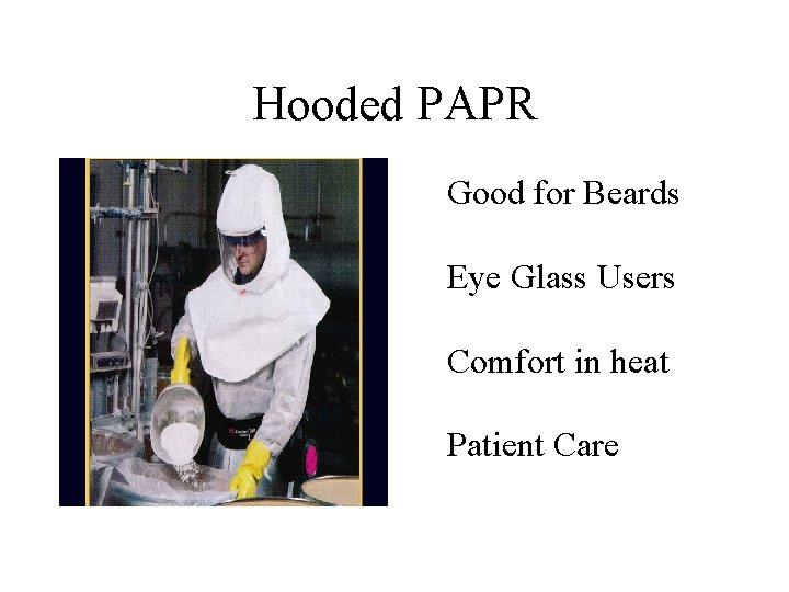 Hooded PAPR Good for Beards Eye Glass Users Comfort in heat Patient Care