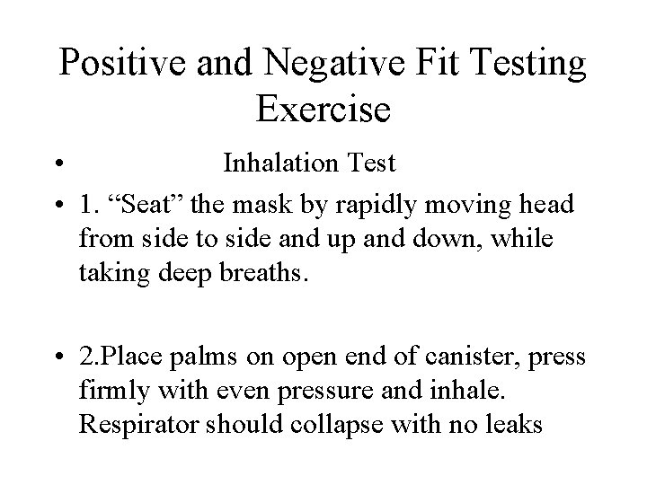 "Positive and Negative Fit Testing Exercise • Inhalation Test • 1. ""Seat"" the mask"