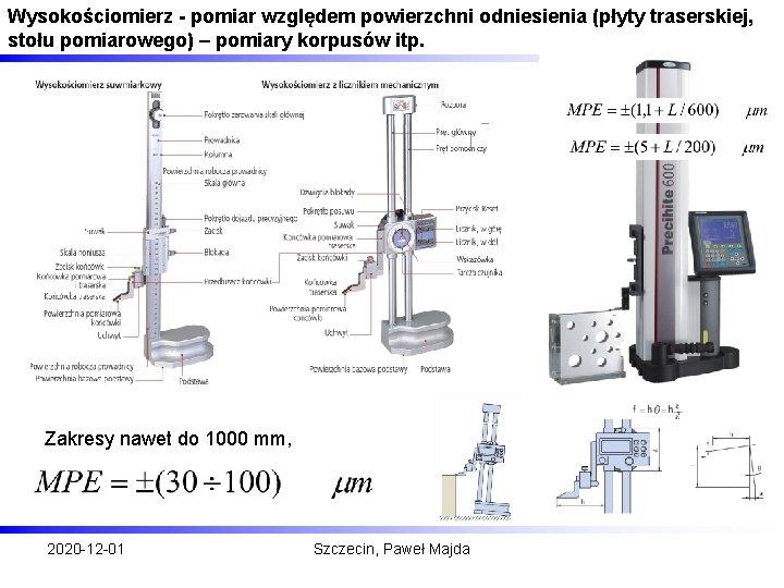 Wysokościomierz - pomiar względem powierzchni odniesienia (płyty traserskiej, stołu pomiarowego) – pomiary korpusów itp.