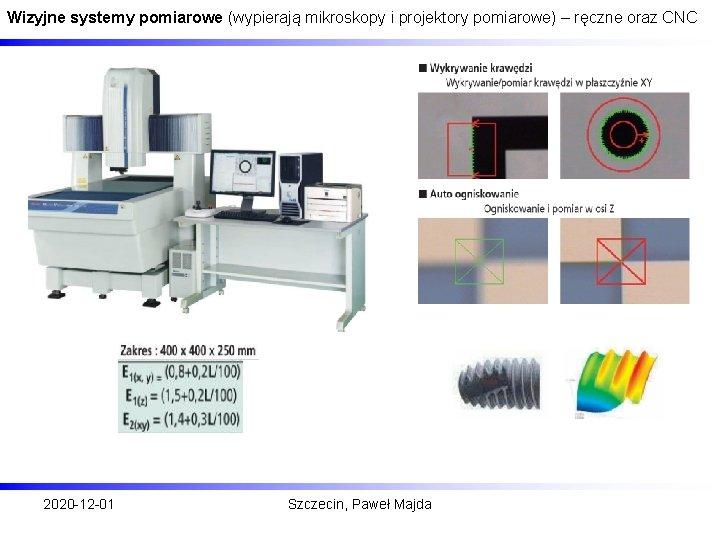 Wizyjne systemy pomiarowe (wypierają mikroskopy i projektory pomiarowe) – ręczne oraz CNC 2020 -12