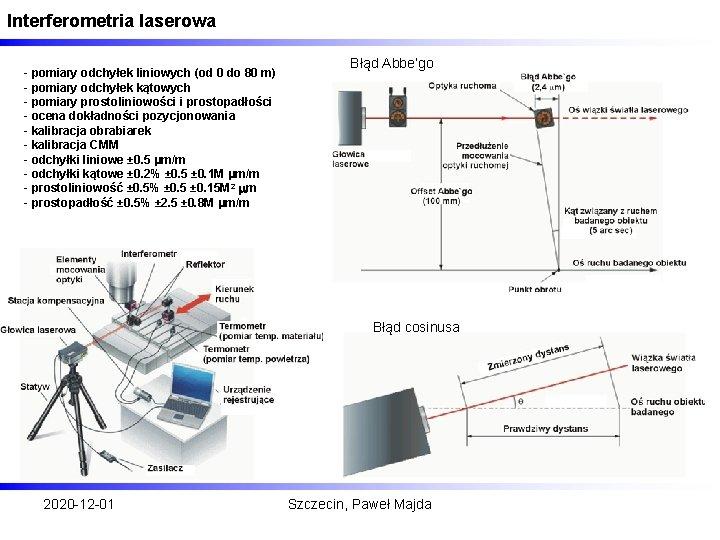Interferometria laserowa - pomiary odchyłek liniowych (od 0 do 80 m) - pomiary odchyłek