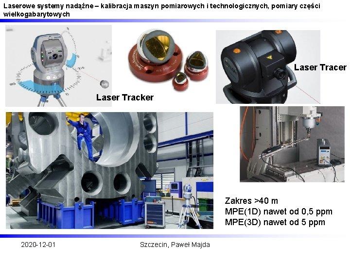 Laserowe systemy nadążne – kalibracja maszyn pomiarowych i technologicznych, pomiary części wielkogabarytowych Laser Tracer