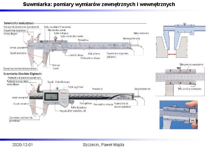Suwmiarka: pomiary wymiarów zewnętrznych i wewnętrznych 2020 -12 -01 Szczecin, Paweł Majda