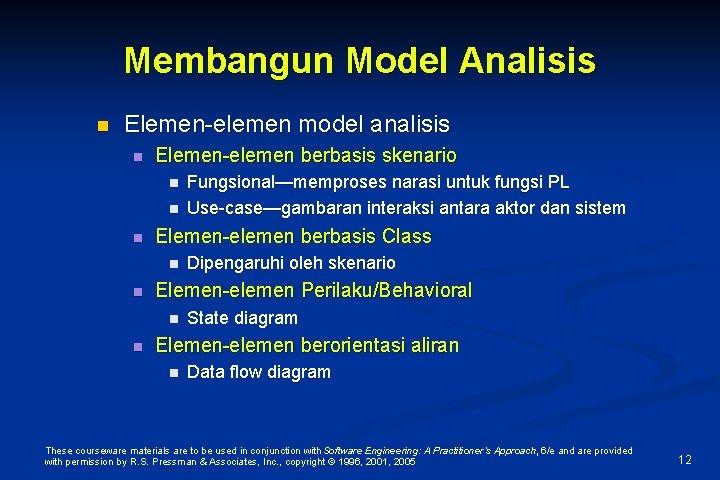 Membangun Model Analisis n Elemen-elemen model analisis n Elemen-elemen berbasis skenario n n n