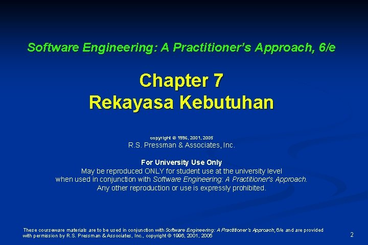 Software Engineering: A Practitioner's Approach, 6/e Chapter 7 Rekayasa Kebutuhan copyright © 1996, 2001,