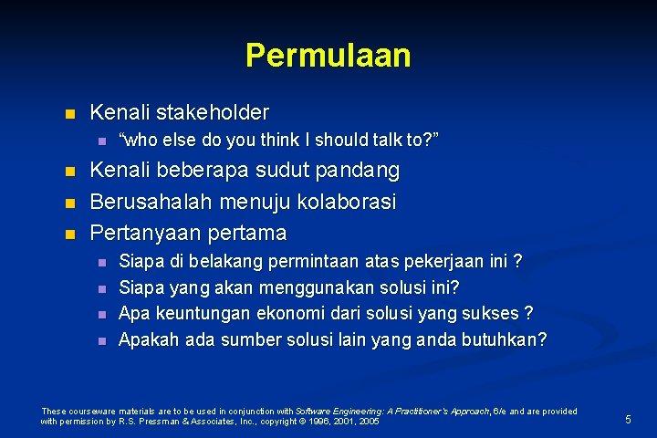"Permulaan n Kenali stakeholder n n ""who else do you think I should talk"
