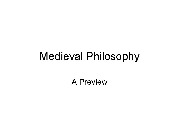 Medieval Philosophy A Preview