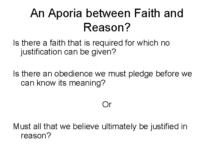 An Aporia between Faith and Reason? Is there a faith that is required for